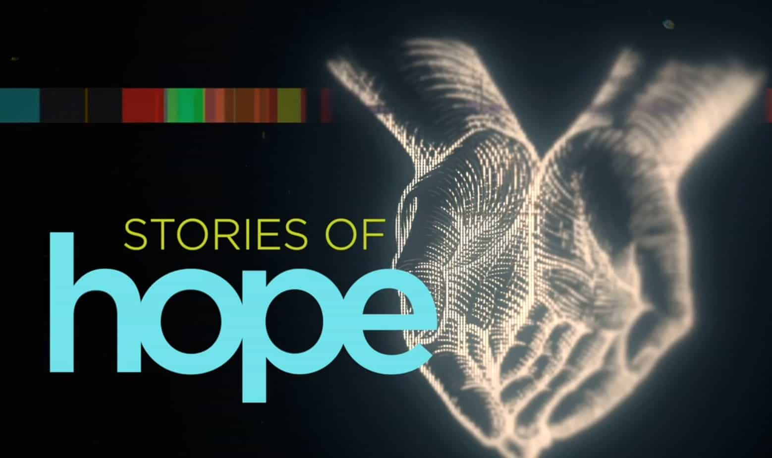Watch Stories of Hope with amazing music and inspirational messages from top influencers