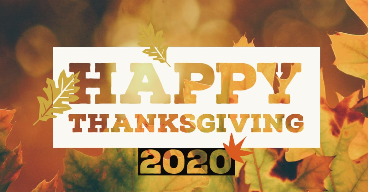 Thanksgiving 2020 – What do we have to be thankful for?