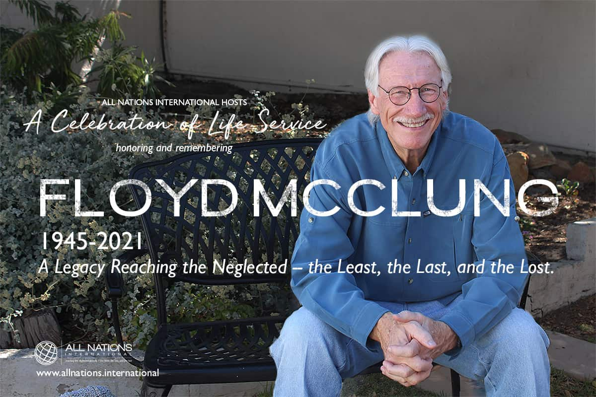 All Nations International celebrates the life of its founder, Floyd McClung